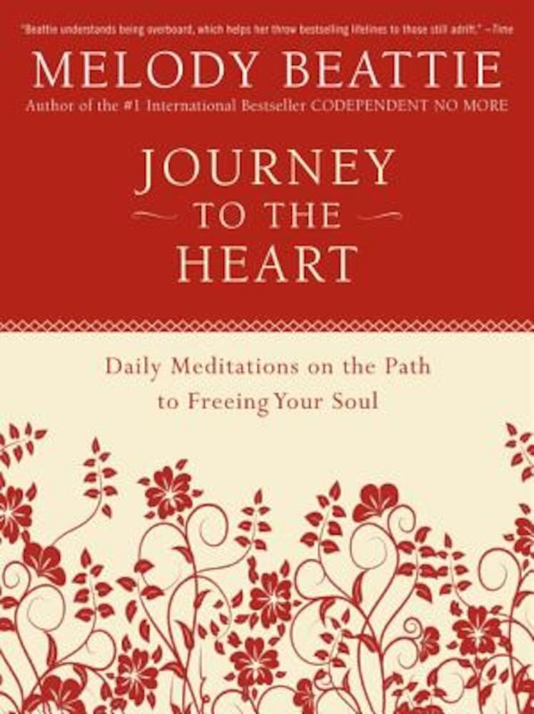 Journey to the Heart: Daily Meditations on the Path to Freeing Your Soul, Paperback