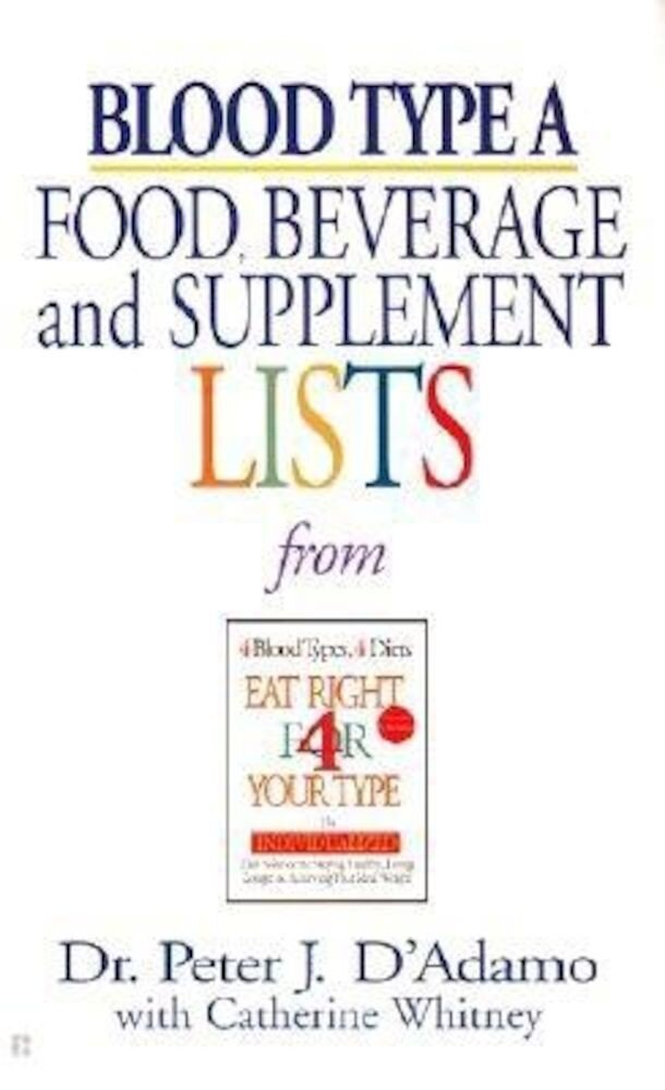 Blood Type a Food, Beverage and Supplement Lists, Paperback