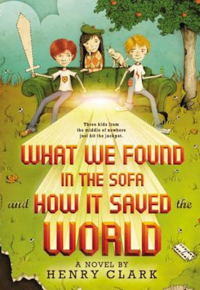 What We Found in the Sofa and How It Saved the World, Paperback