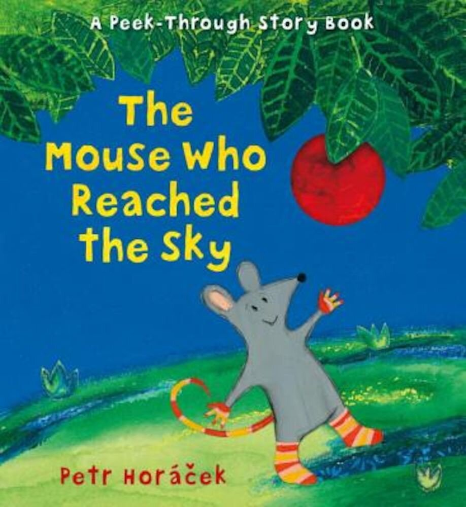 The Mouse Who Reached the Sky, Hardcover