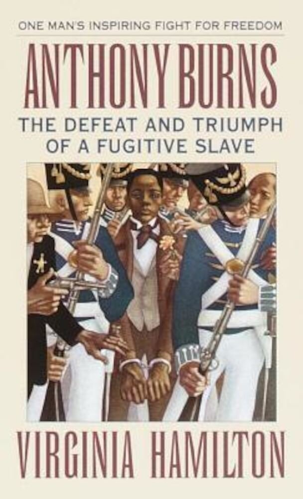 Anthony Burns: The Defeat and Triumph of a Fugitive Slave, Paperback