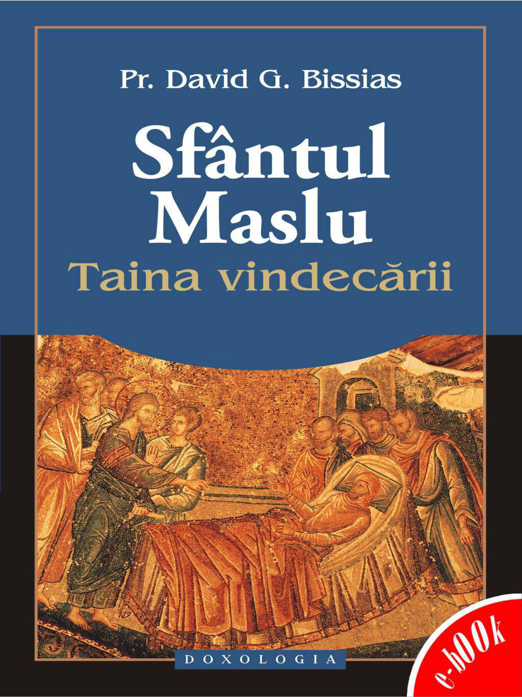 Sfantul Maslu - Taina vindecarii (eBook)