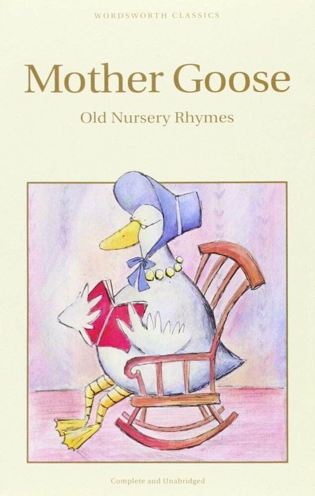 Mother Goose: The Old Nursery Rhymes