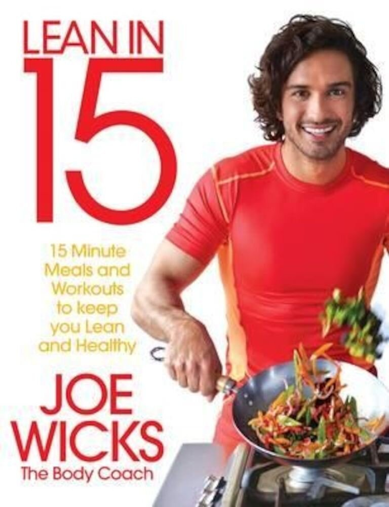 Lean in 15 : 15 Minute Meals and Workouts to Keep You Lean and Healthy