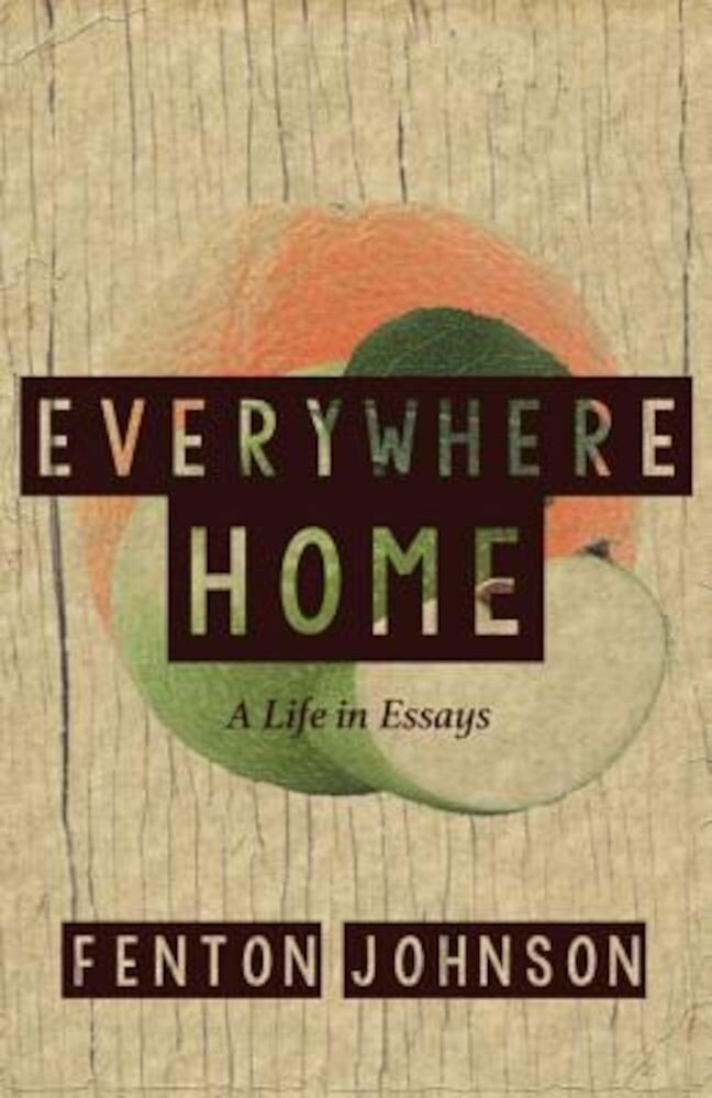 Everywhere Home: A Life in Essays, Paperback