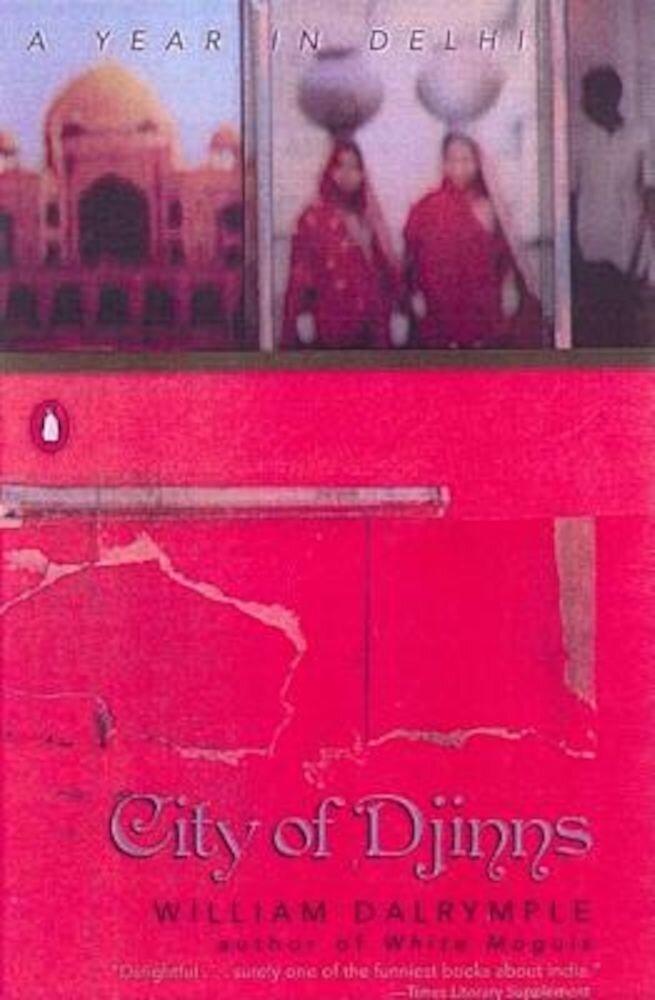 City of Djinns: A Year in Delhi, Paperback