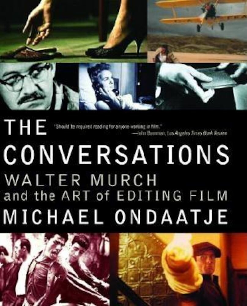 The Conversations: Walter Murch and the Art of Editing Film, Paperback