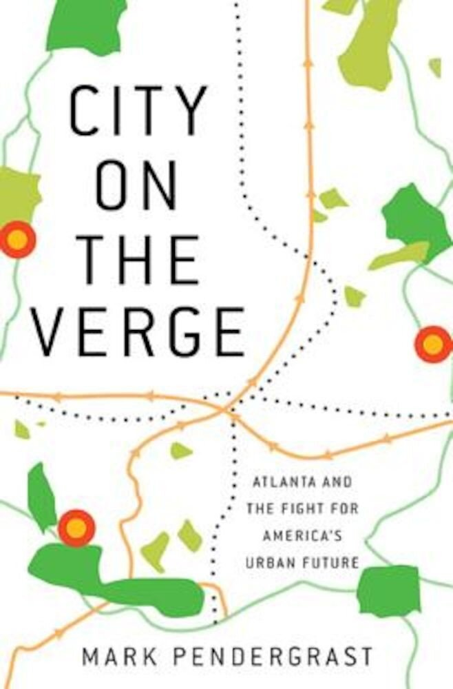 City on the Verge: Atlanta and the Fight for America's Urban Future, Hardcover