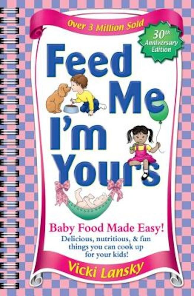 Feed Me I'm Yours - Revised, Paperback