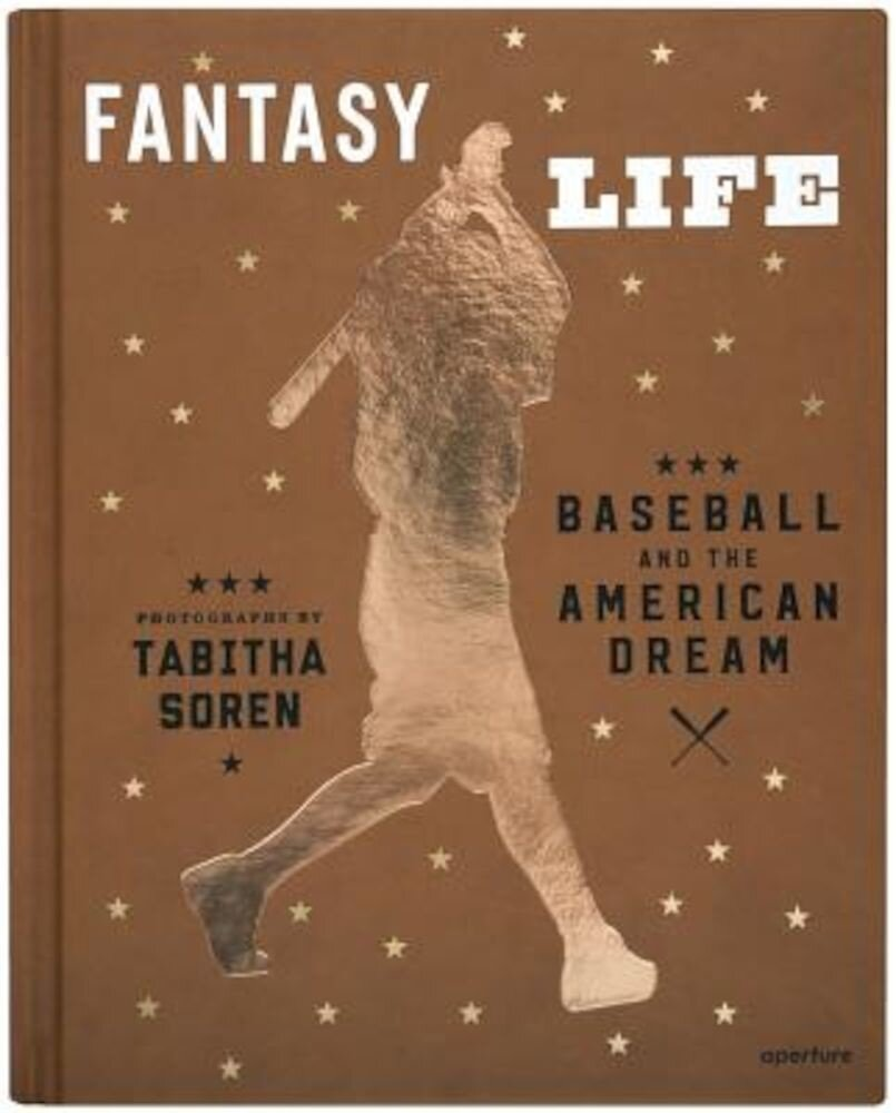 Tabitha Soren: Fantasy Life: Baseball and the American Dream, Hardcover