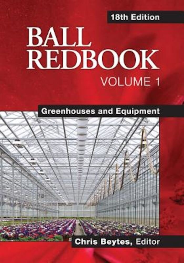 Ball Redbook: Greenhouses and Equipment, Hardcover