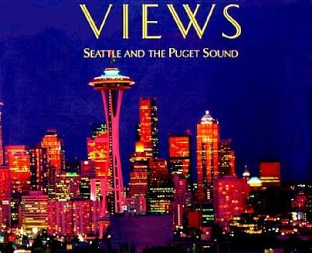 Views: Seattle and the Puget Sound, Hardcover