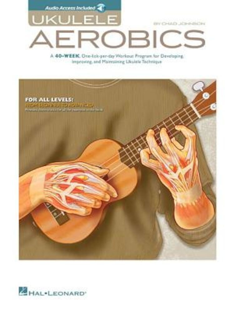 Ukulele Aerobics: For All Levels: From Beginner to Advanced [With CD (Audio)], Paperback