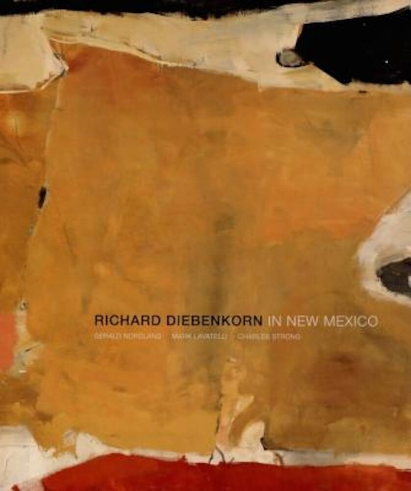 Richard Diebenkorn in New Mexico, Hardcover