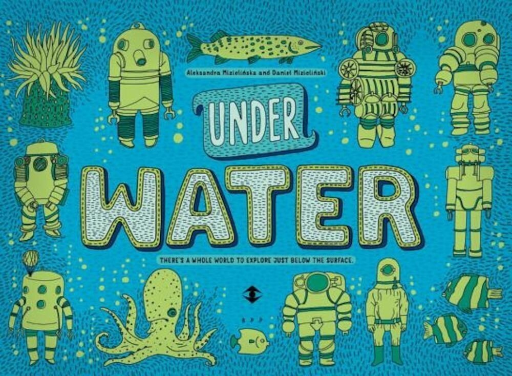 Under Water, Under Earth, Hardcover