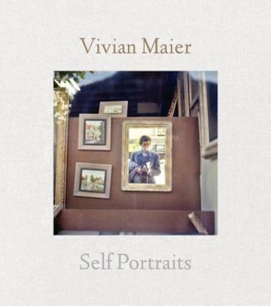 Vivian Maier: Self-Portraits, Hardcover