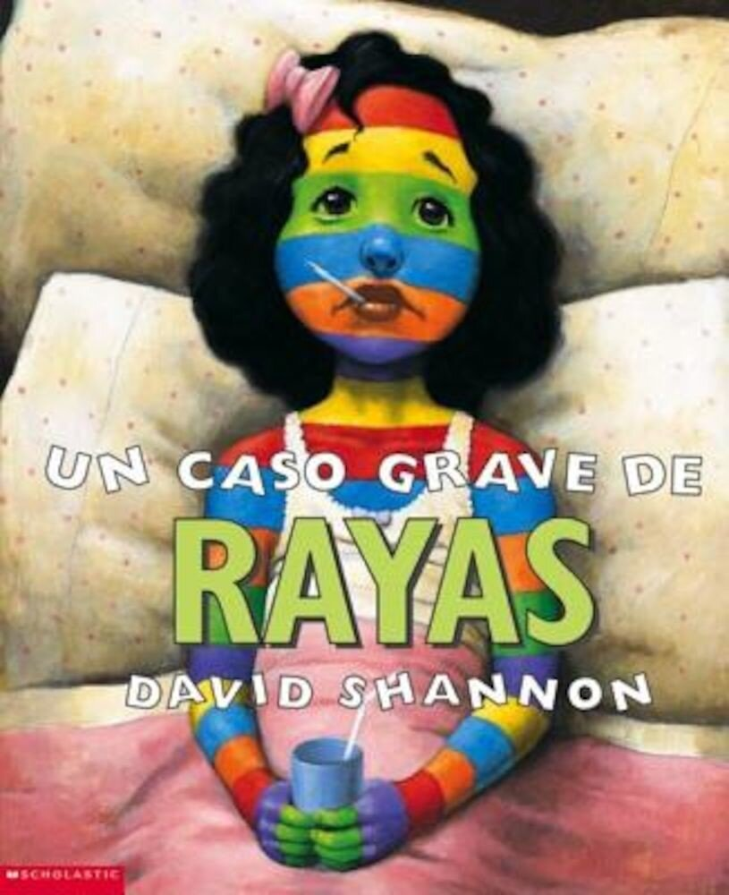 Un Caso Grave de Rayas: (Spanish Language Edition of a Bad Case of Stripes), Paperback