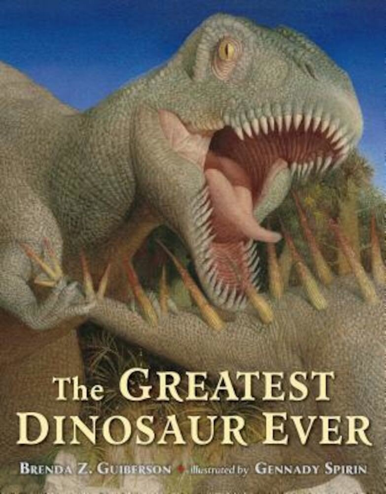 The Greatest Dinosaur Ever, Hardcover