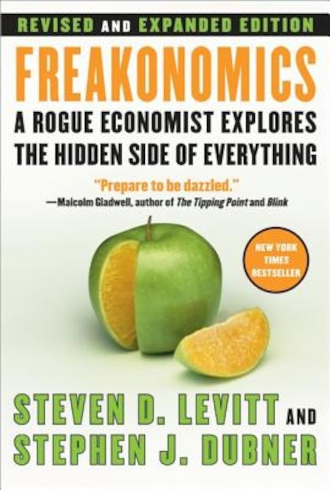 Freakonomics REV Ed: A Rogue Economist Explores the Hidden Side of Everything, Hardcover