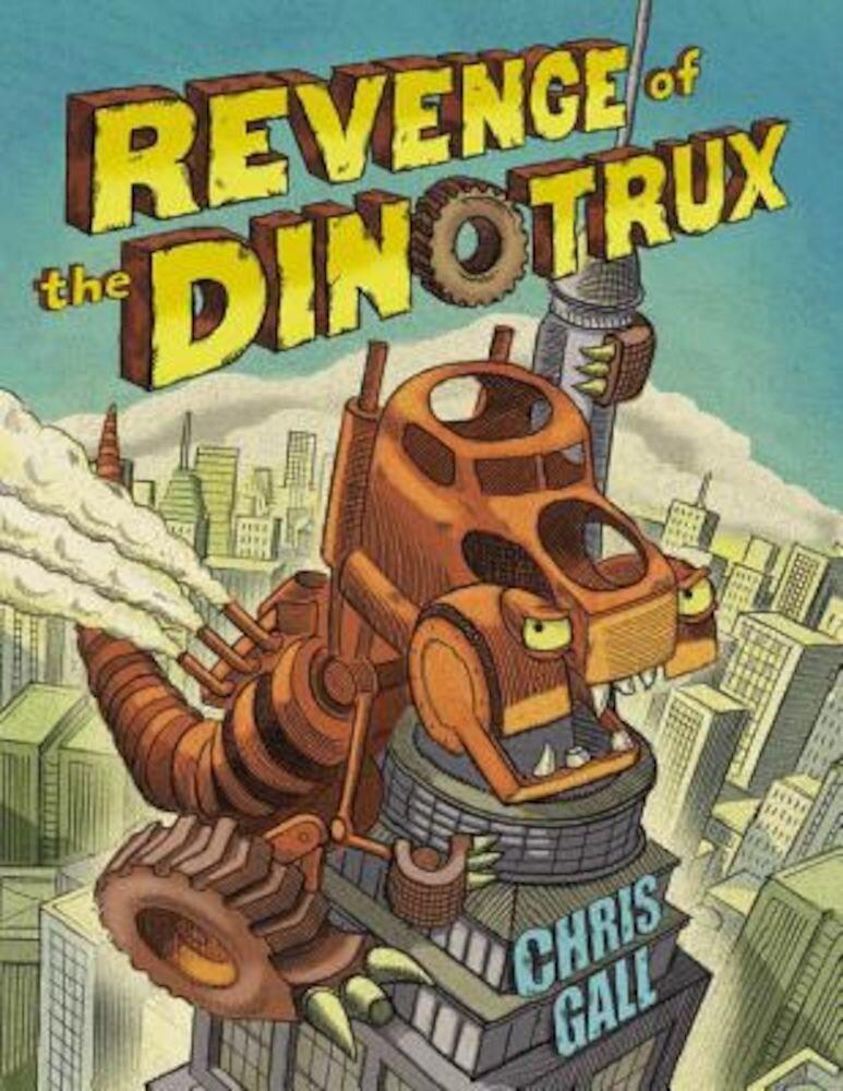 Revenge of the Dinotrux, Hardcover