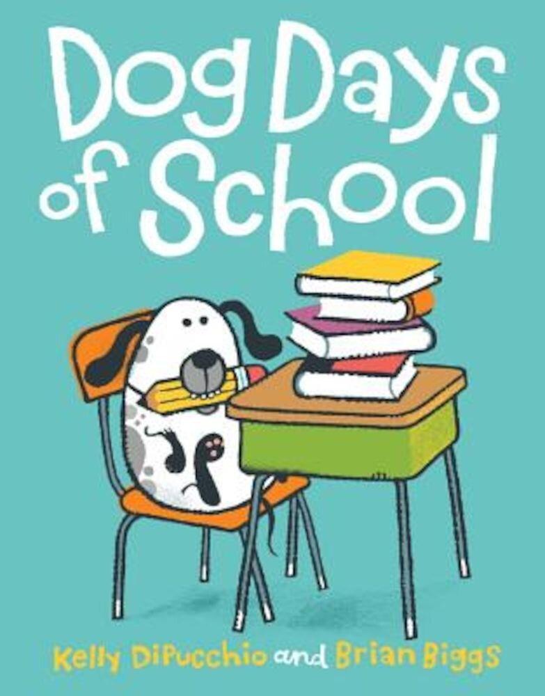 Dog Days of School, Hardcover
