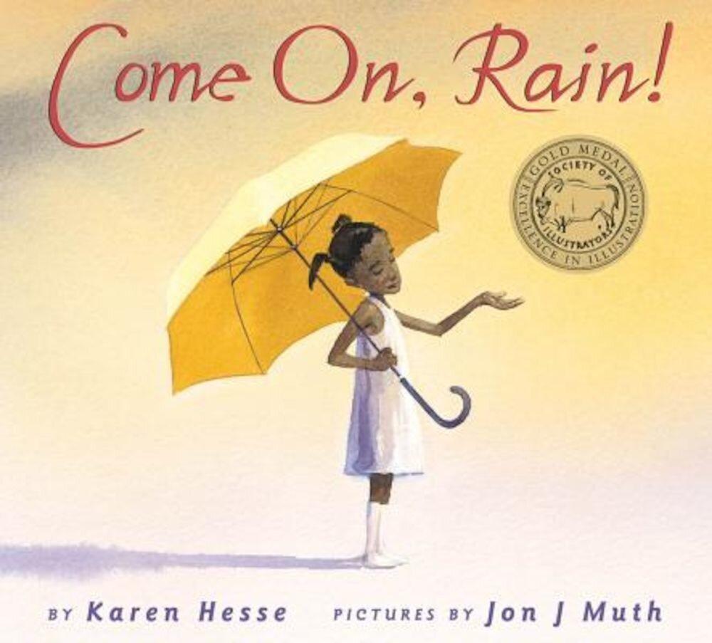 Come On, Rain!, Hardcover
