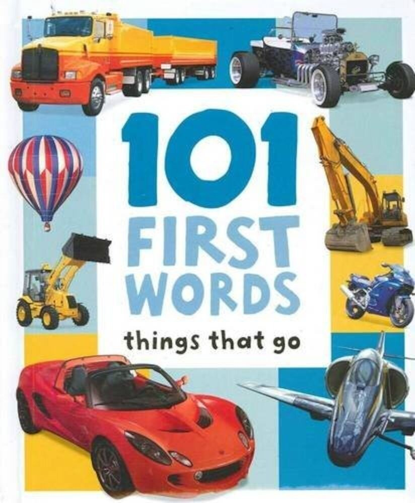 Things That Go (101 First Words)