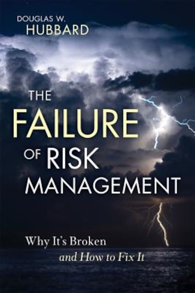 The Failure of Risk Management: Why It's Broken and How to Fix It, Hardcover