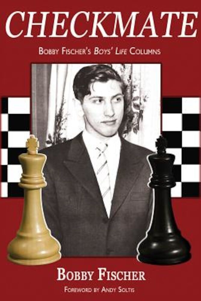 Checkmate: Bobby Fischer's Boys' Life Columns, Paperback