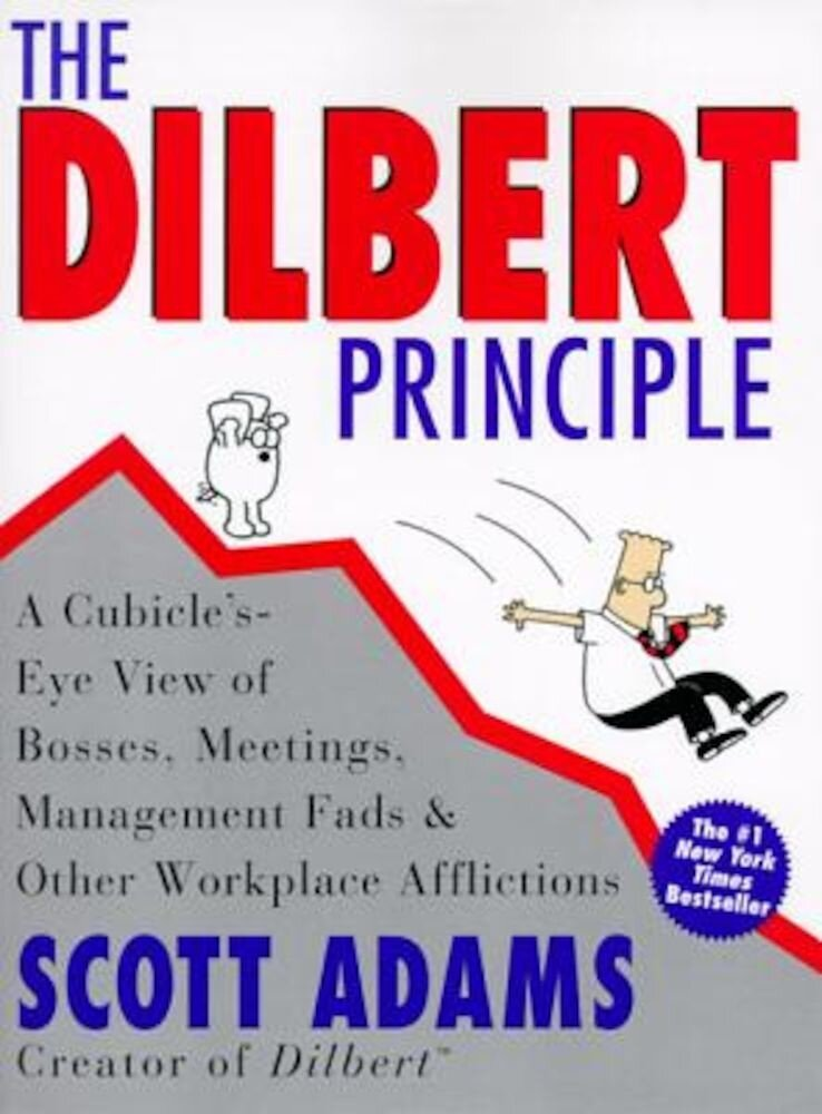 The Dilbert Principle: A Cubicle's-Eye View of Bosses, Meetings, Management Fads & Other Workplace Afflictions, Paperback