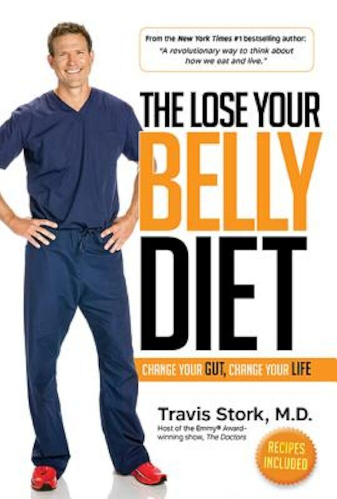The Lose Your Belly Diet: Change Your Gut, Change Your Life, Hardcover
