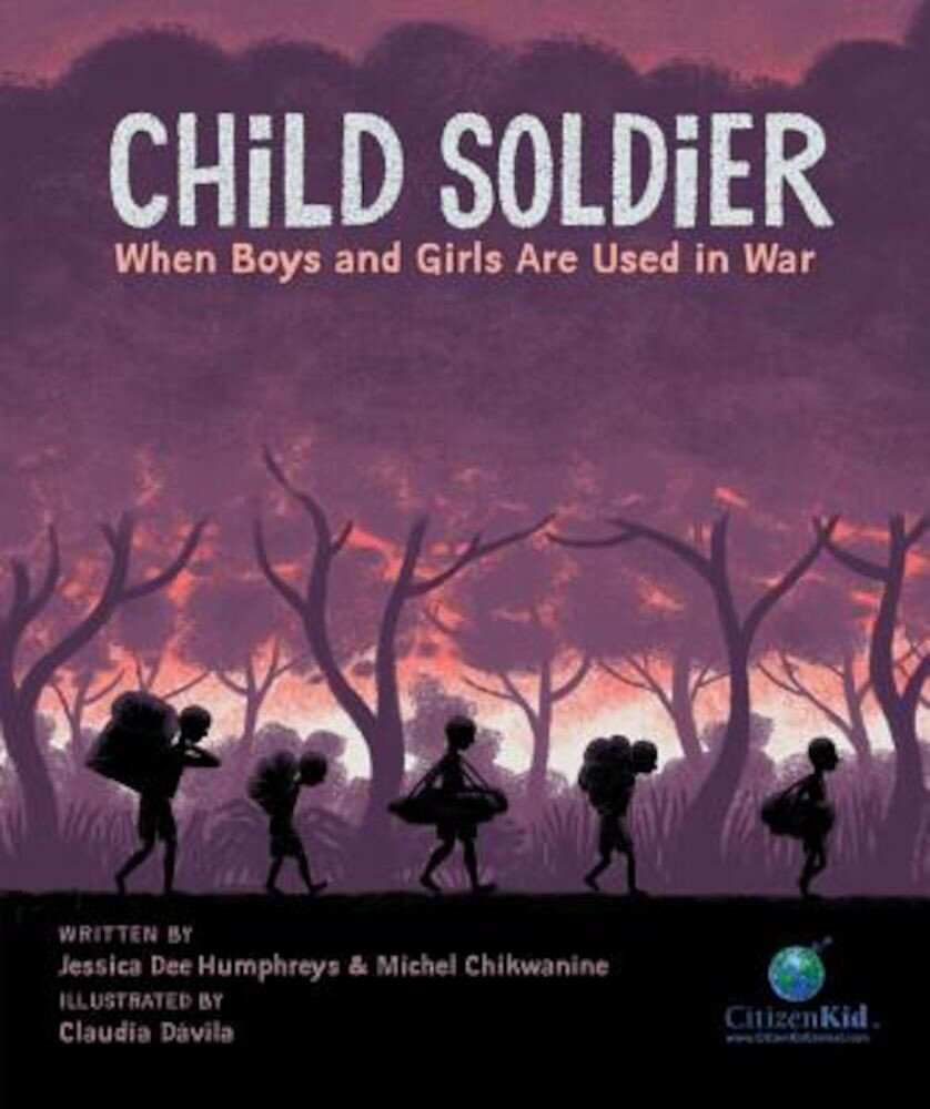 Child Soldier: When Boys and Girls Are Used in War, Hardcover