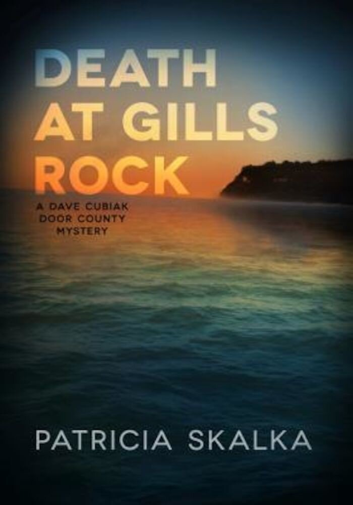 Death at Gills Rock: A Dave Cubiak Door County Mystery, Hardcover