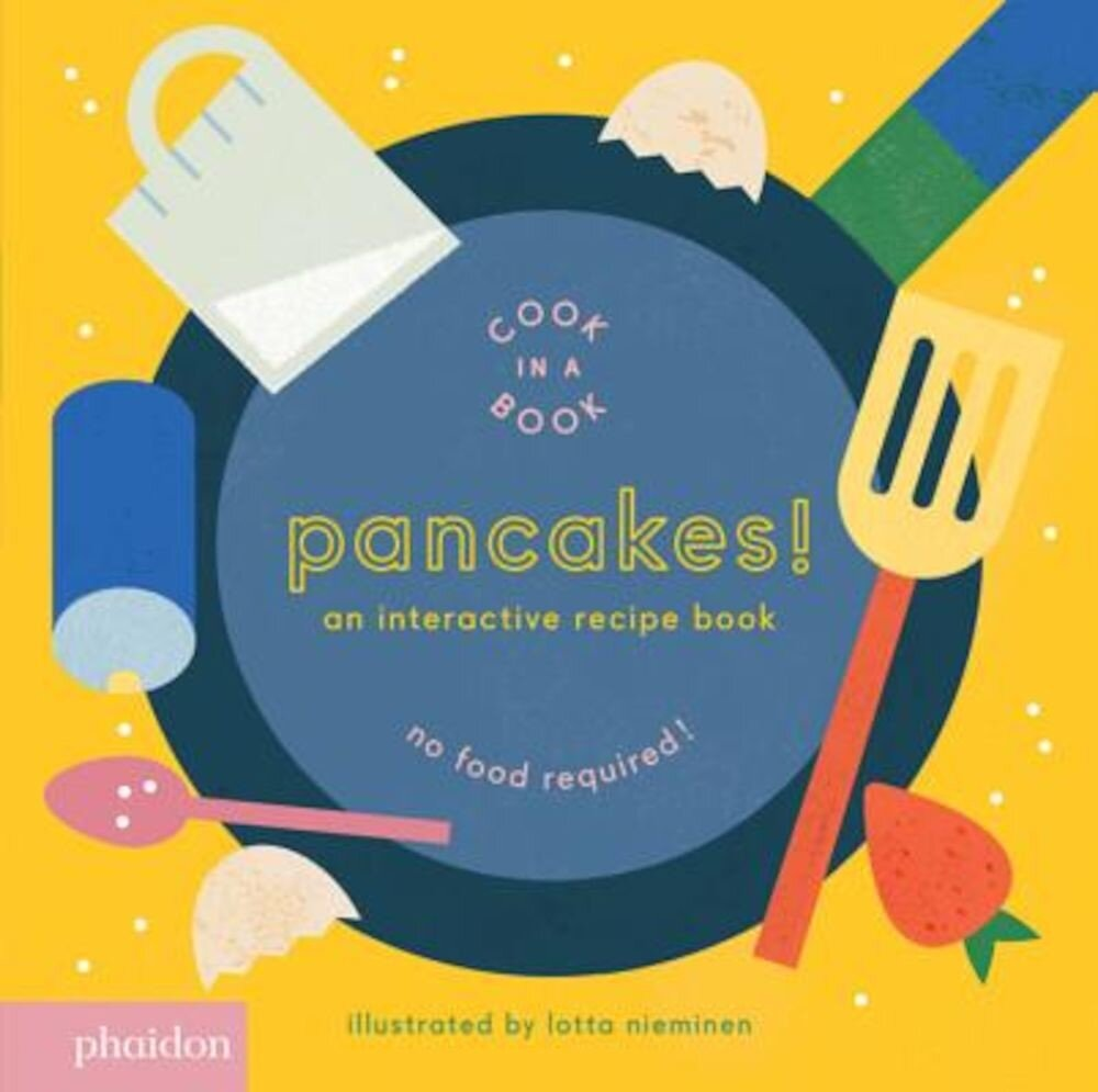 Pancakes!: An Interactive Recipe Book (Cook in a Book), Hardcover