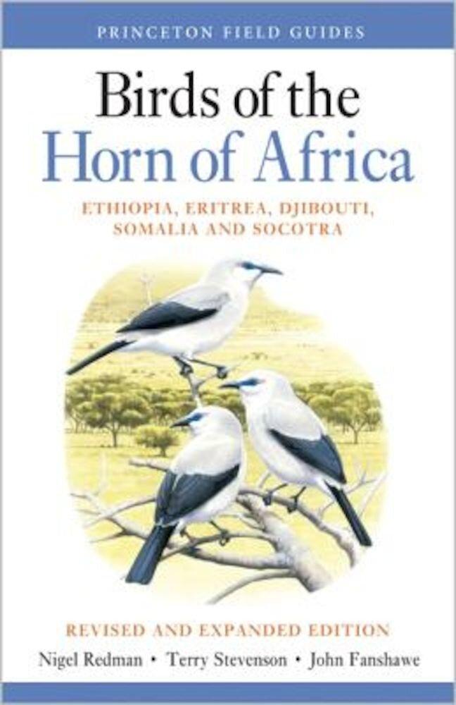 Birds of the Horn of Africa: Ethiopia, Eritrea, Djibouti, Somalia, and Socotra, Paperback