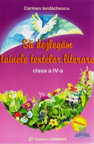 Sa dezlegam tainele textelor literare. Clasa a IV-a (A)