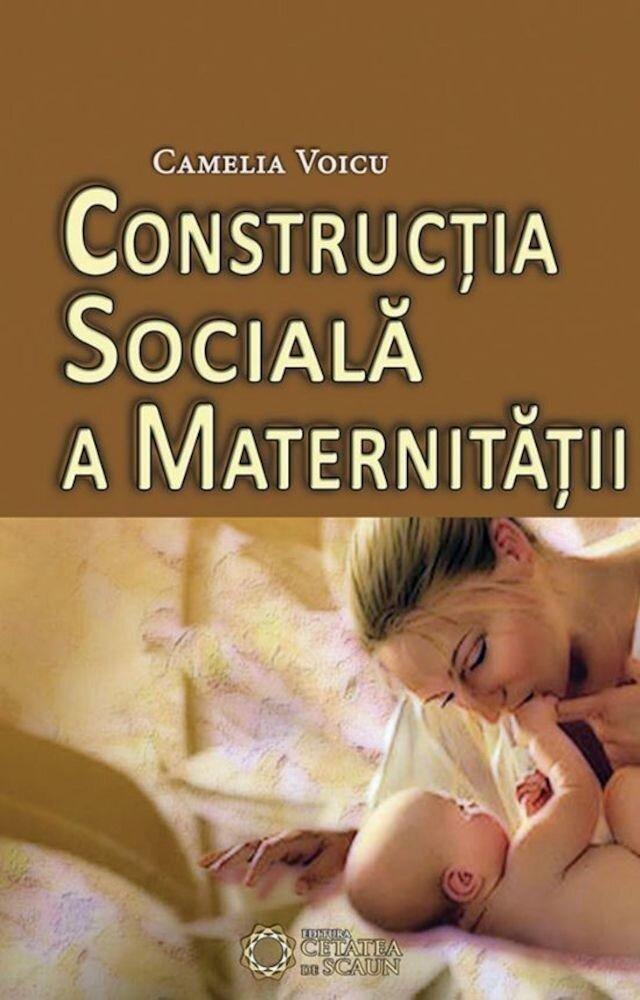 Coperta Carte Constructia sociala a maternitatii
