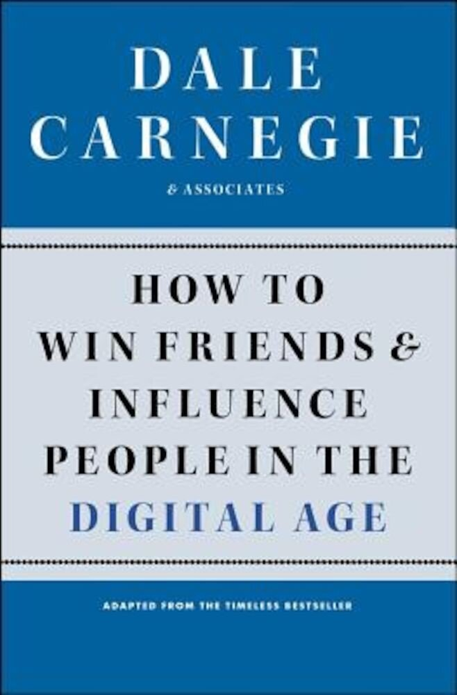 How to Win Friends and Influence People in the Digital Age, Paperback