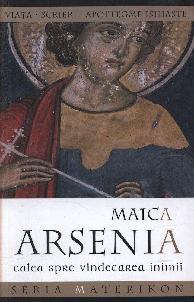 Maica Arsenia. Calea spre vindecarea inimii