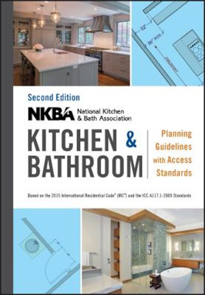 Nkba Kitchen and Bathroom Planning Guidelines with Access Standards, Paperback