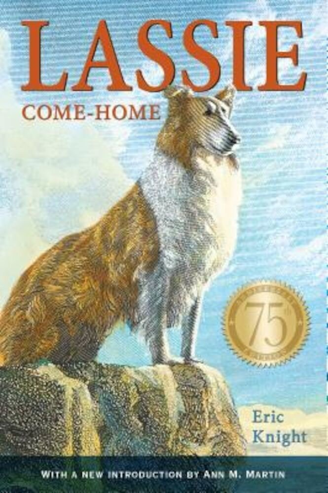 Lassie Come-Home 75th Anniversary Edition, Paperback