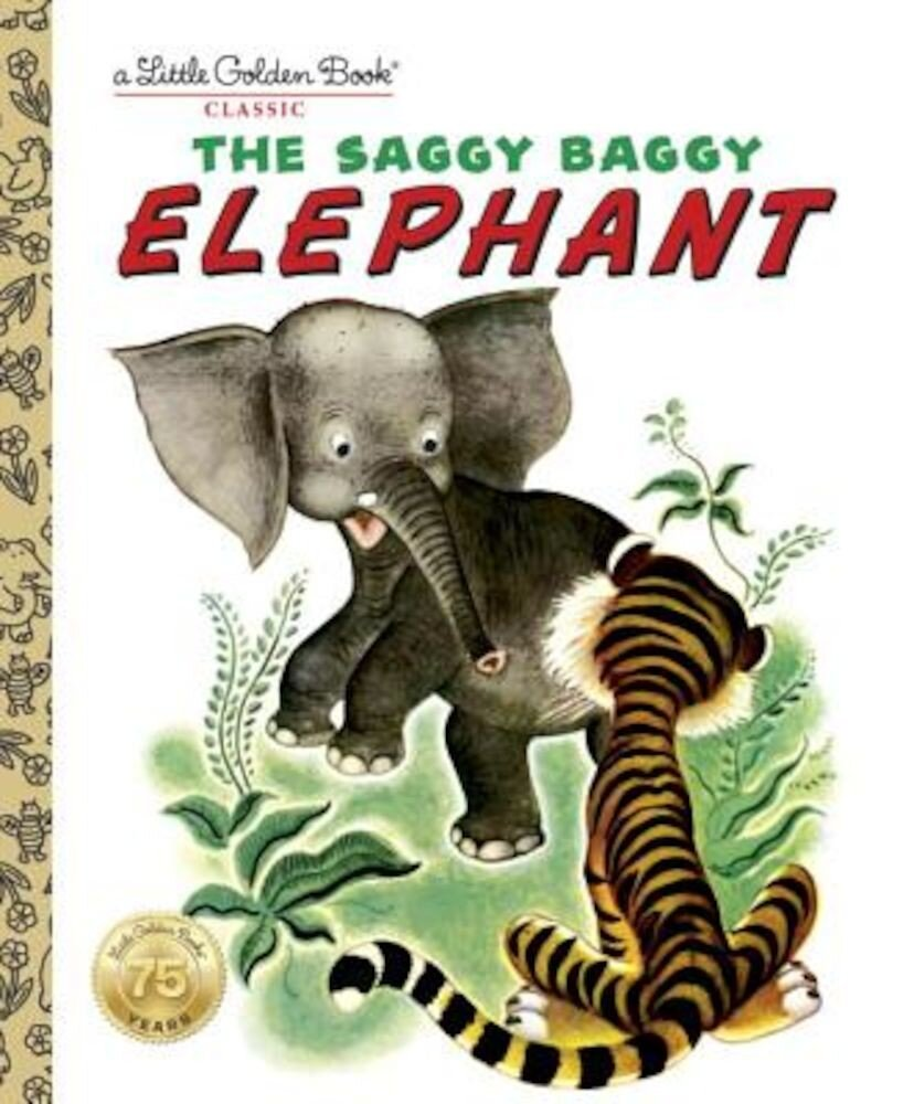 The Saggy Baggy Elephant, Hardcover