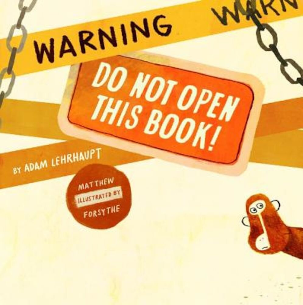 Warning: Do Not Open This Book!, Hardcover