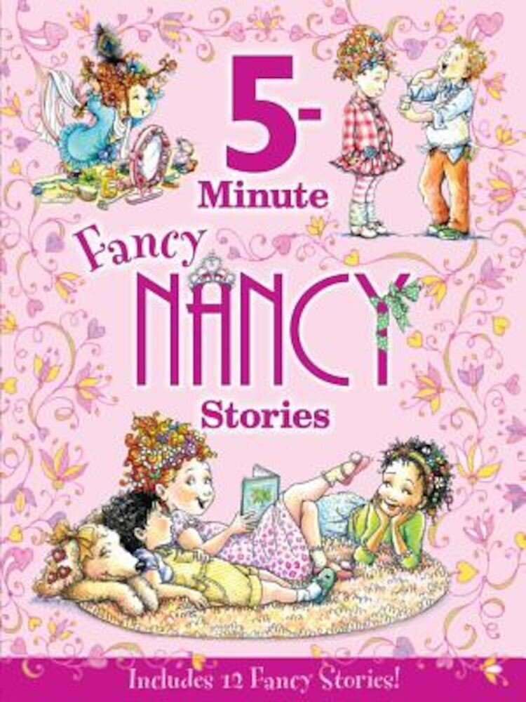 Fancy Nancy: 5-Minute Fancy Nancy Stories, Hardcover