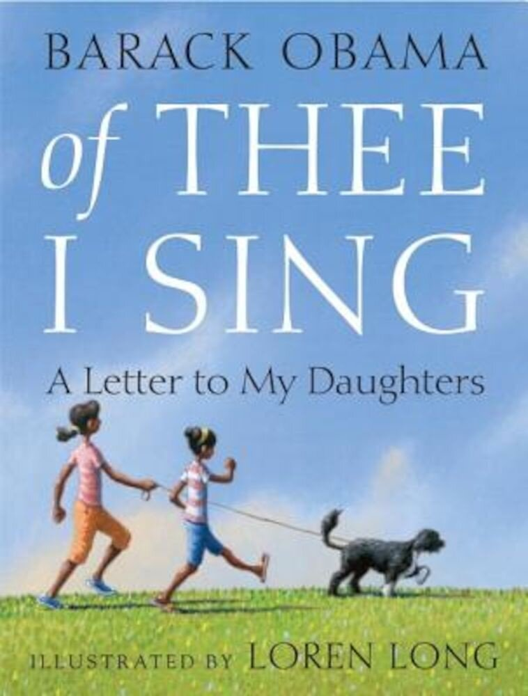 Of Thee I Sing: A Letter to My Daughters, Hardcover