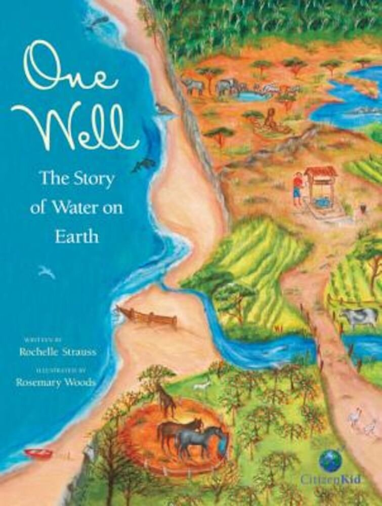One Well: The Story of Water on Earth, Hardcover