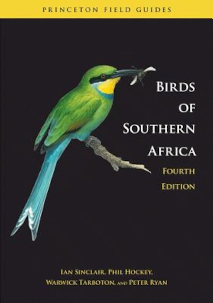 Birds of Southern Africa: The Region's Most Comprehensively Illustrated Guide, Paperback
