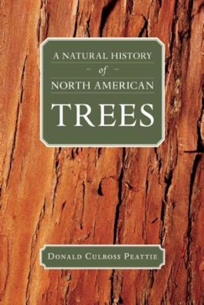 A Natural History of North American Trees, Paperback