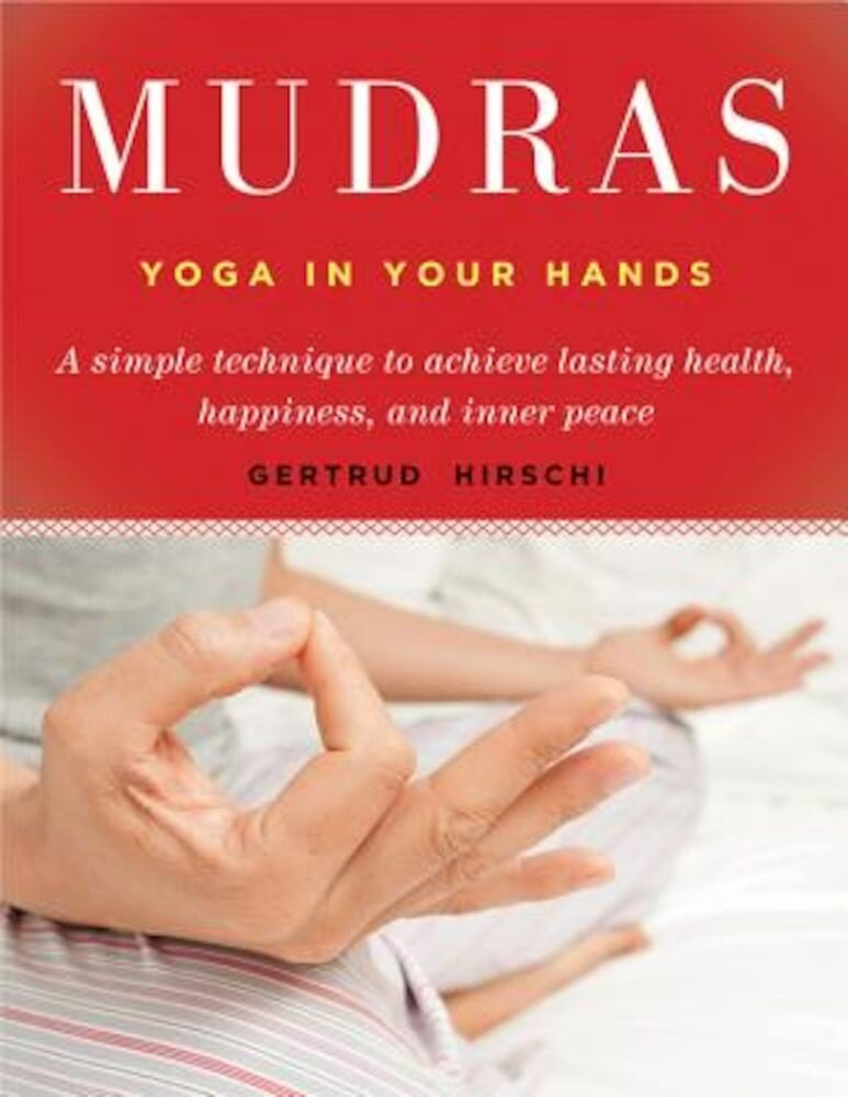 Mudras - Yoga in Your Hands, Paperback