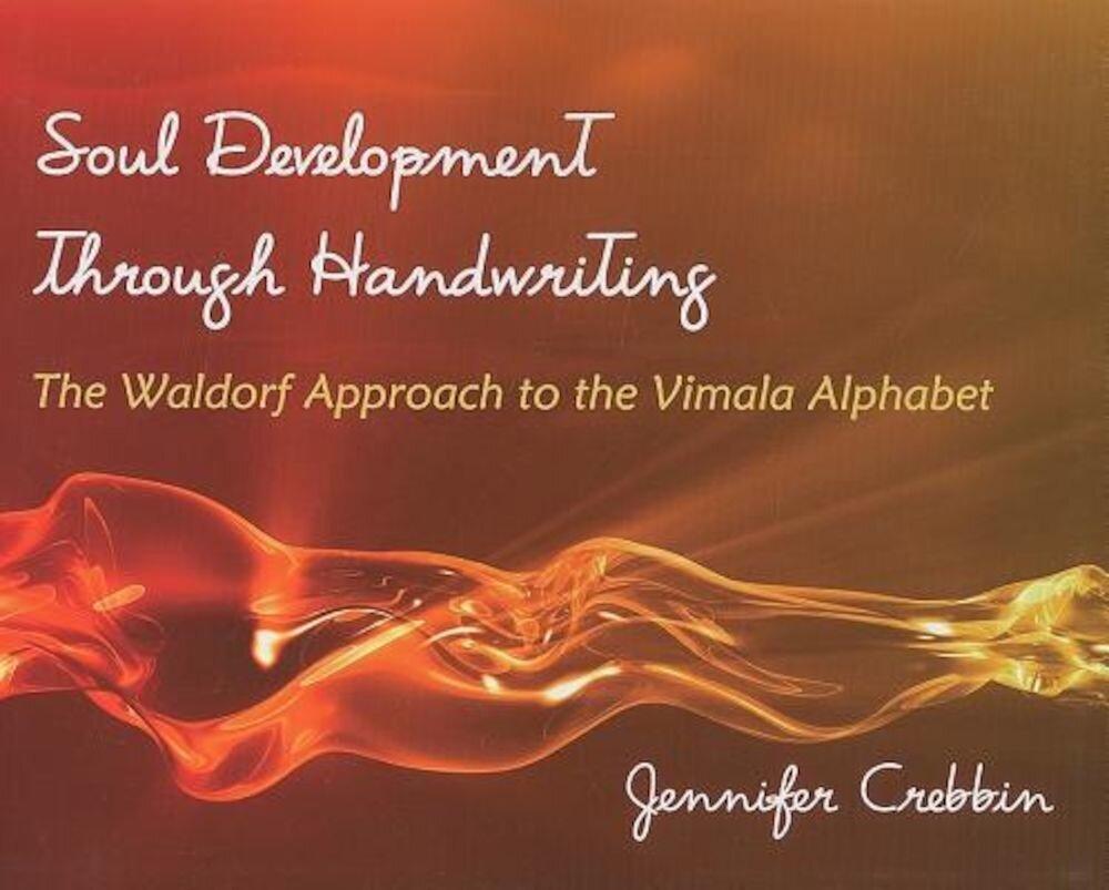 Soul Development Through Handwriting: The Waldorf Approach to the Vimala Alphabet, Paperback